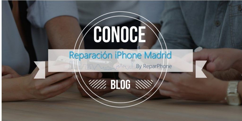 ¿Conoces Reparación iPhone Madrid?